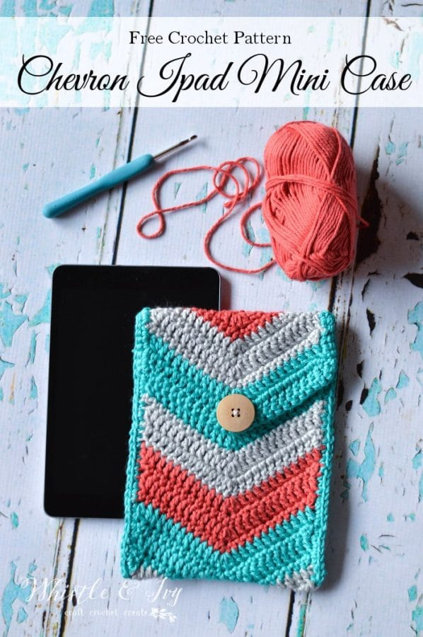 Chevron Crochet Tablet Pouch Free Crochet Pattern Whistle And Ivy