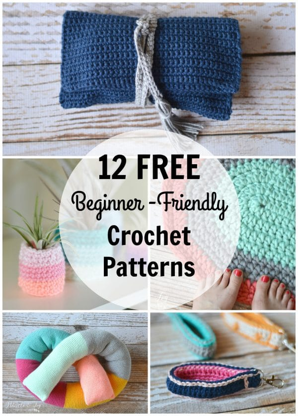 12 Beginner Friendly Crochet Patterns Whistle And Ivy
