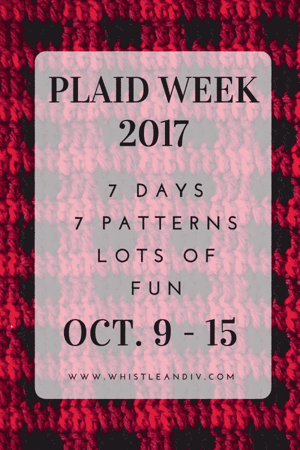 Plaid Week 2017 - Get your Crochet Plaid Fix with 7 brand new plaid patterns! Each day will feature a new pattern using the pretty plaid stitch.