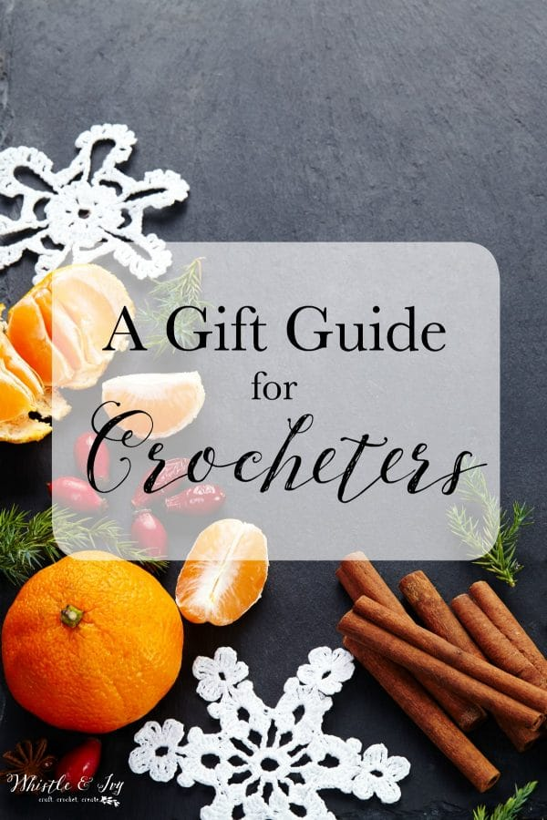 Crocheter's Gift Guide: Get some gift-giving inspiration for yourself or the crocheter or knitter in your life! Find the perfect gift.