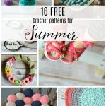 16 Summer Crochet Projects – Free Crochet Patterns