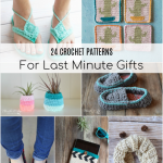 24 Patterns for Last Minute Crochet Gifts